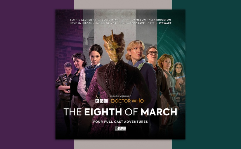 Talking to the writers behind Big Finish's 'The Eighth of March' for #IWD