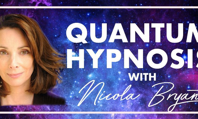 Quantum Hypnotherapy With NicolaBryant